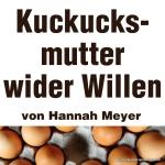 """Artikelserie """"Kuckucksmutter wider Willen"""""""