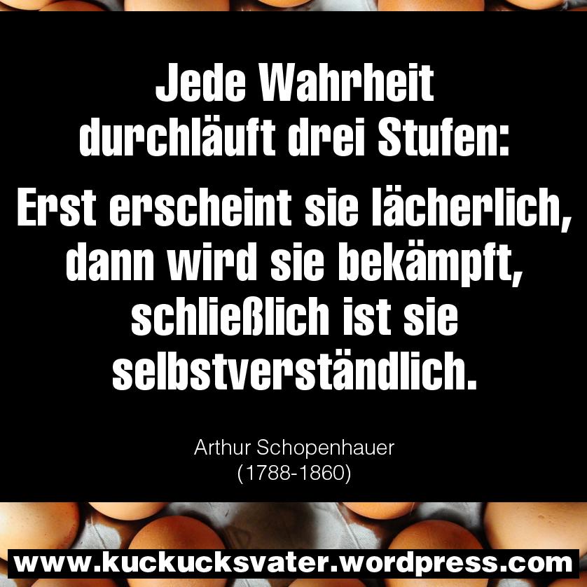 Spruche Die Wahrheit.Wahrheit Schopenhauer Kuckucksvater