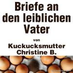 """Artikelserie """"Briefe an den leiblichen Vater"""" von Kuckucksmutter Christine B."""